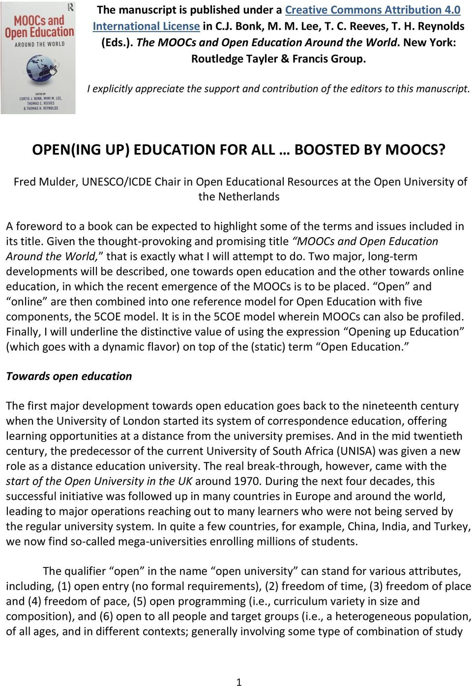 Fred Mulder, UNESCO/ICDE Chair in Open Educational Resources at the Open University of the Netherlands A foreword to a book can be expected to highlight some of the terms and issues included in its