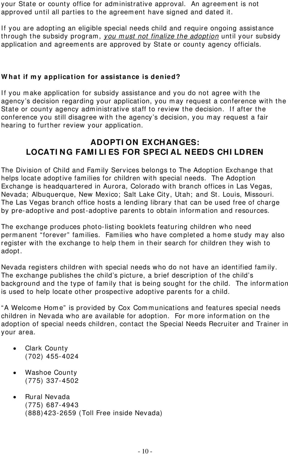 approved by State or county agency officials. What if my application for assistance is denied?