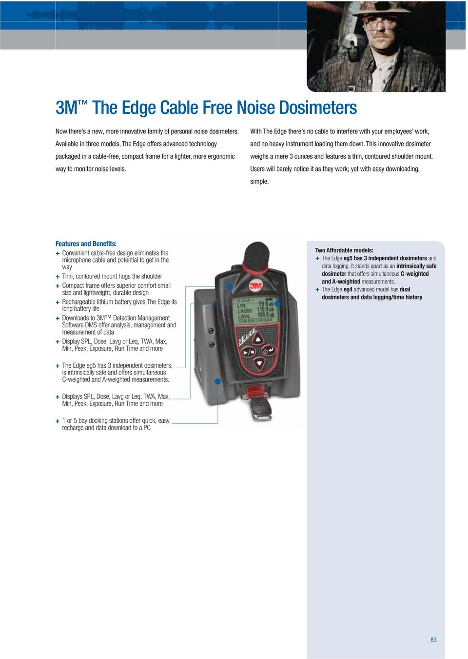 With The Edge there s no cable to interfere with your employees work, and no heavy instrument loading them down.