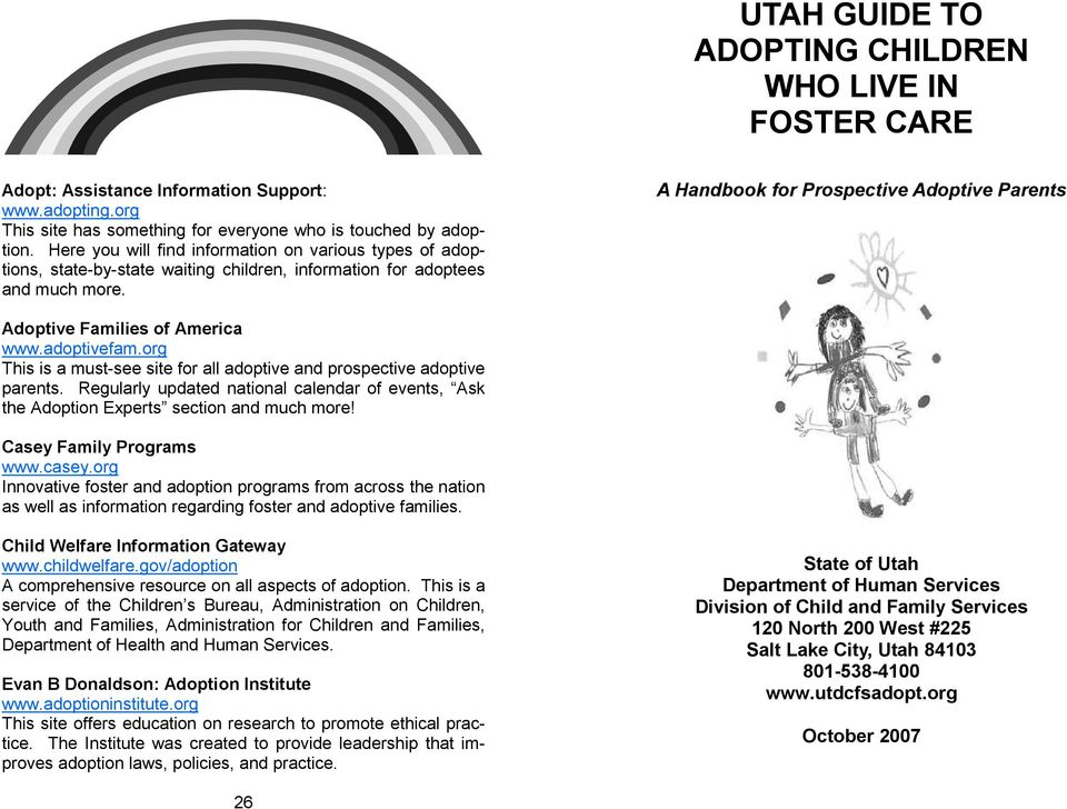 A Handbook for Prospective Adoptive Parents Adoptive Families of America www.adoptivefam.org This is a must-see site for all adoptive and prospective adoptive parents.