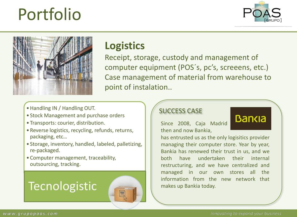 Computer management, traceability, outsourcing, tracking.