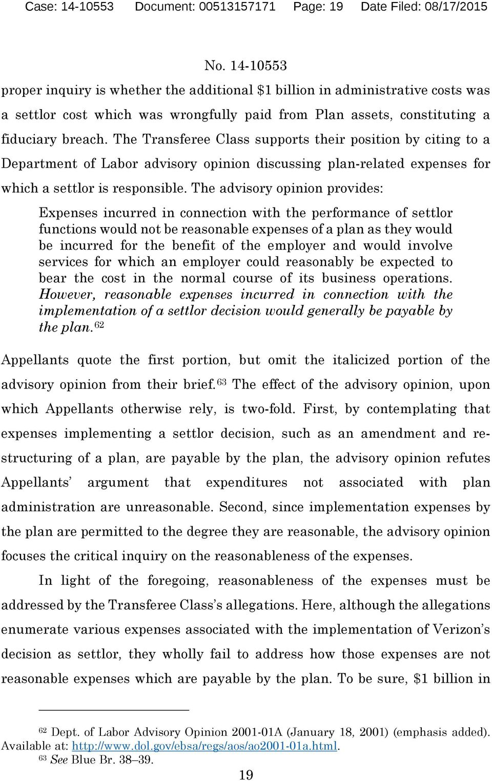 The Transferee Class supports their position by citing to a Department of Labor advisory opinion discussing plan-related expenses for which a settlor is responsible.