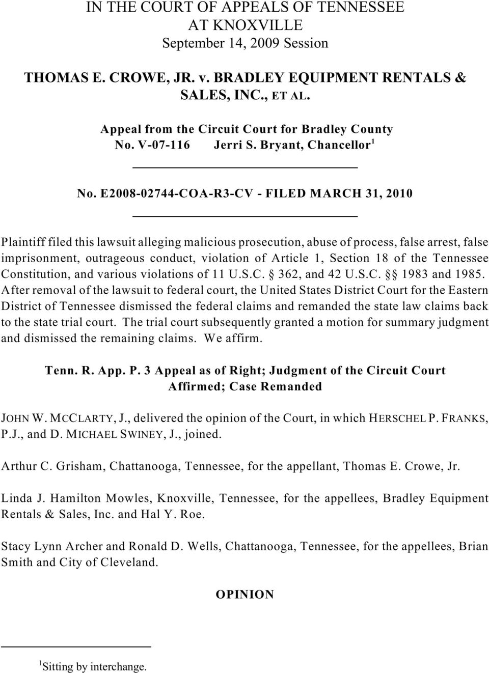 E2008-02744-COA-R3-CV - FILED MARCH 31, 2010 Plaintiff filed this lawsuit alleging malicious prosecution, abuse of process, false arrest, false imprisonment, outrageous conduct, violation of Article