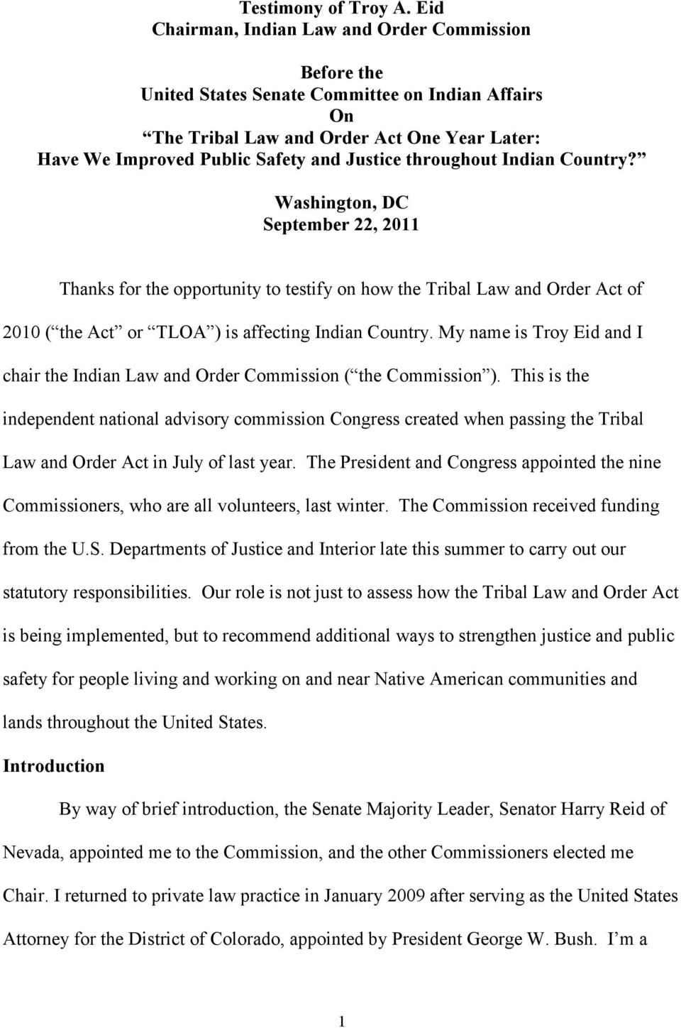 throughout Indian Country? Washington, DC September 22, 2011 Thanks for the opportunity to testify on how the Tribal Law and Order Act of 2010 ( the Act or TLOA ) is affecting Indian Country.