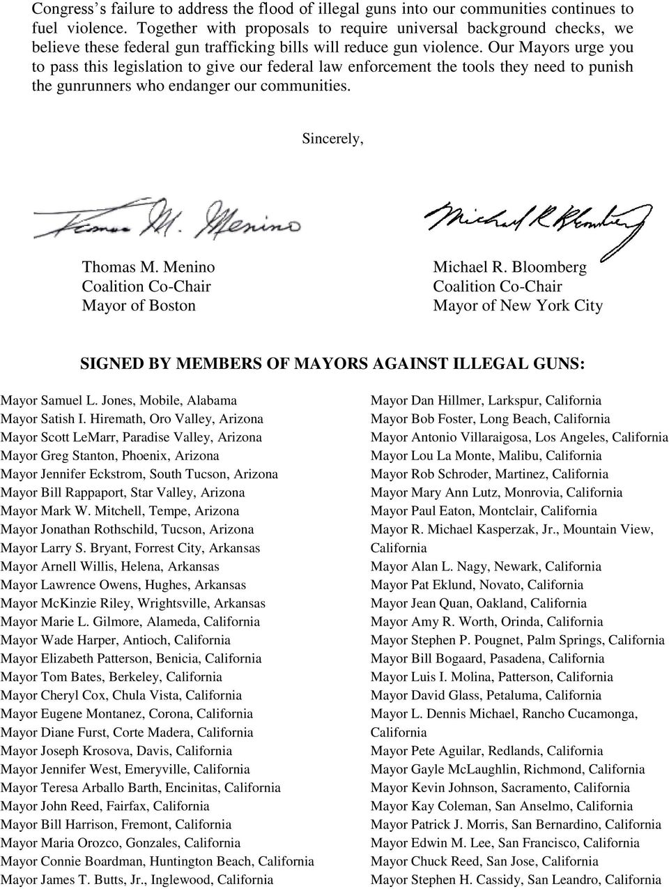 Our Mayors urge you to pass this legislation to give our federal law enforcement the tools they need to punish the gunrunners who endanger our communities. Sincerely, Thomas M.