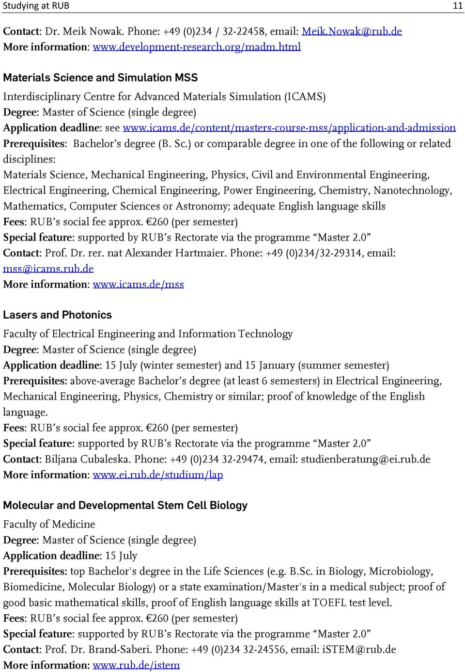 de/content/masters-course-mss/application-and-admission Prerequisites: Bachelor s degree (B. Sc.