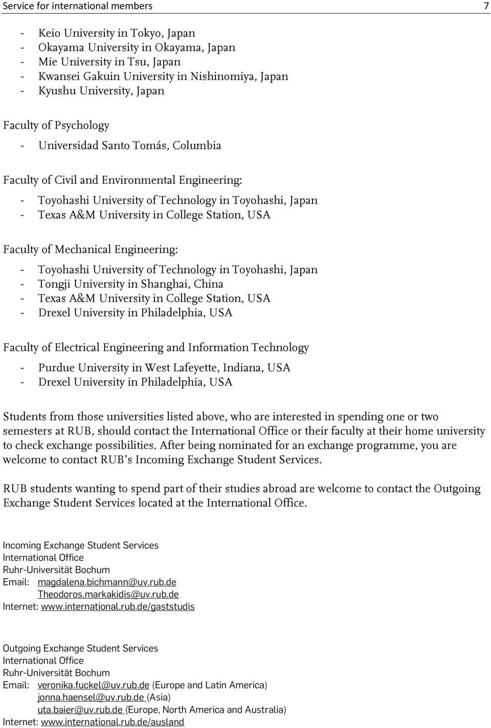 University in College Station, USA Faculty of Mechanical Engineering: - Toyohashi University of Technology in Toyohashi, Japan - Tongji University in Shanghai, China - Texas A&M University in College