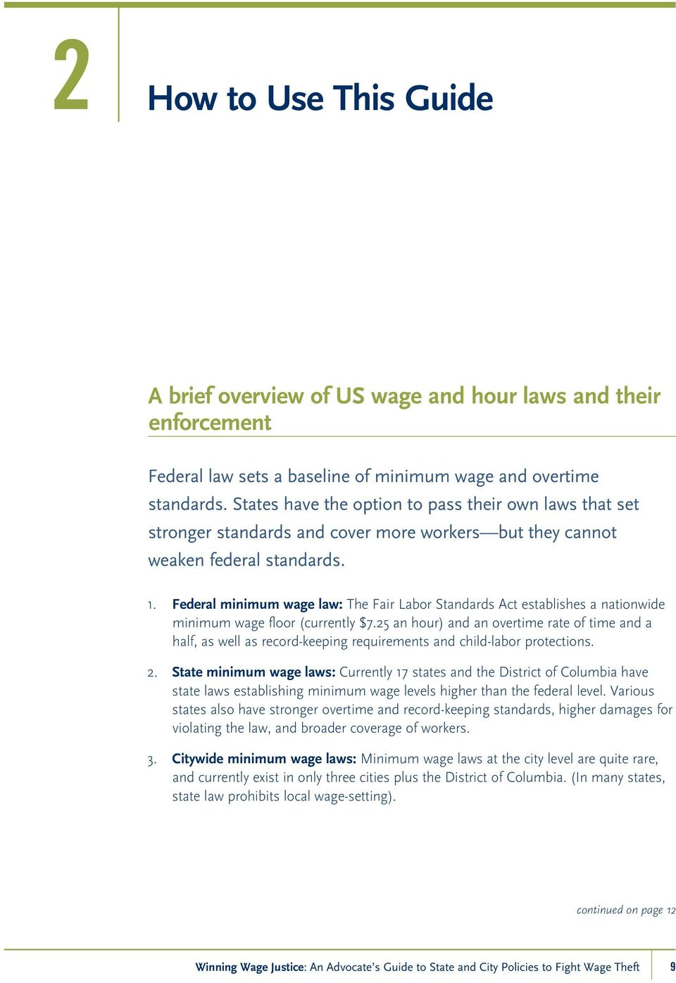 Federal minimum wage law: The Fair Labor Standards Act establishes a nationwide minimum wage floor (currently $7.
