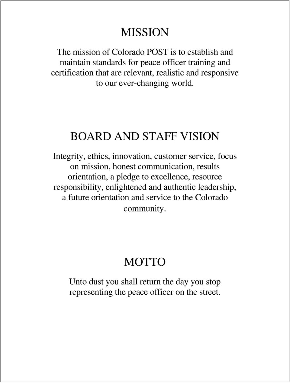 BOARD AND STAFF VISION Integrity, ethics, innovation, customer service, focus on mission, honest communication, results orientation, a pledge
