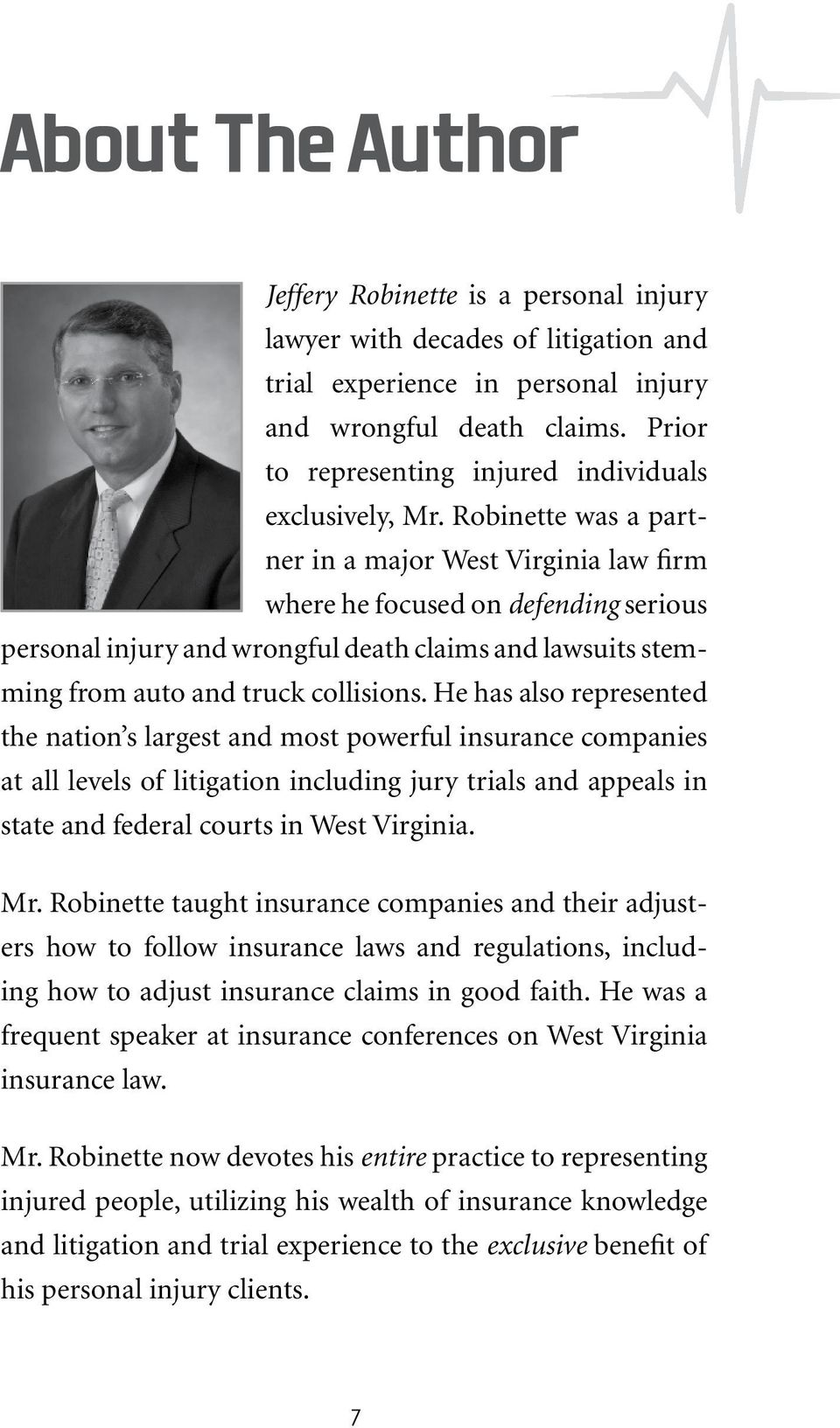 Robinette was a partner in a major West Virginia law firm where he focused on defending serious personal injury and wrongful death claims and lawsuits stemming from auto and truck collisions.