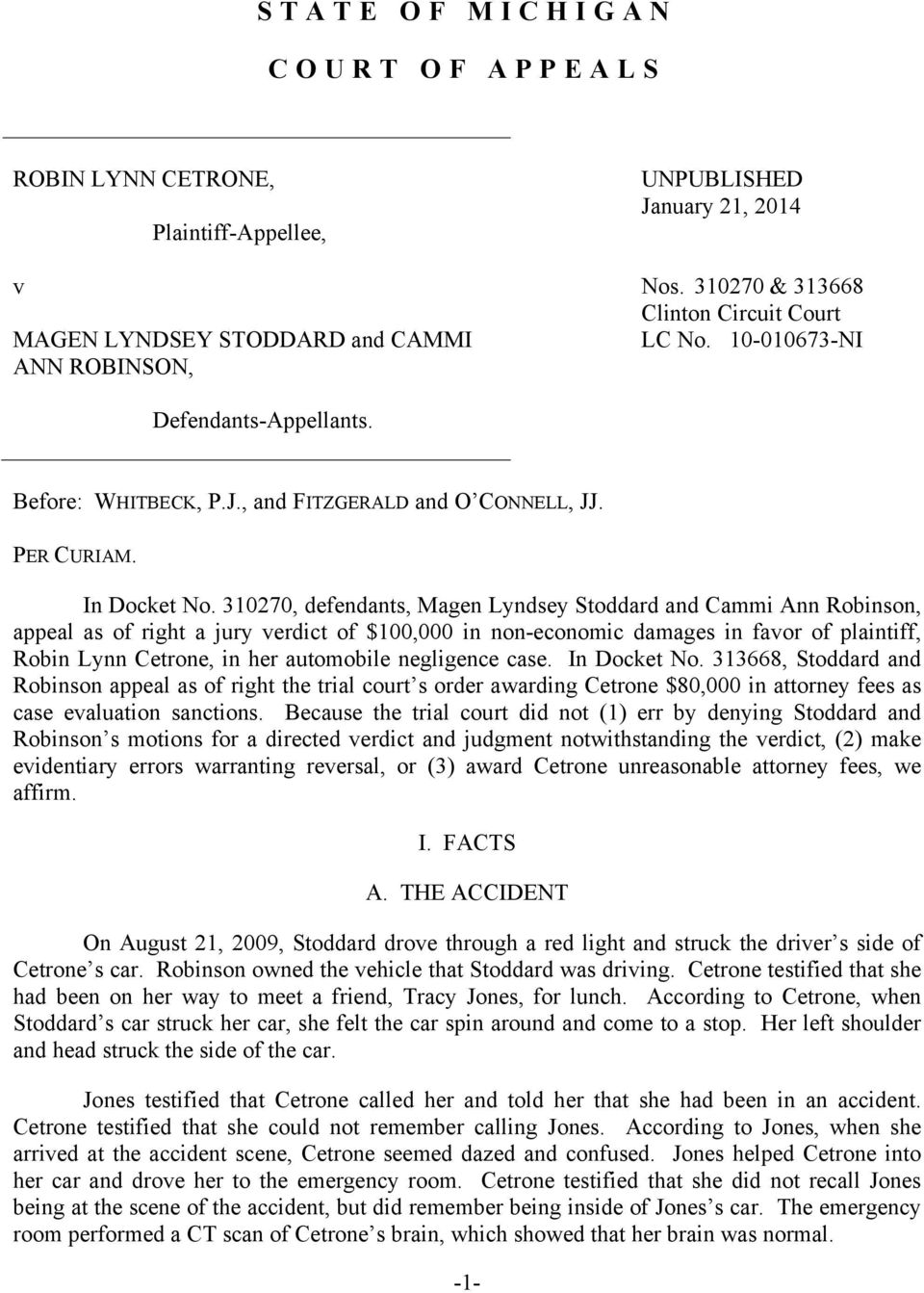 310270, defendants, Magen Lyndsey Stoddard and Cammi Ann Robinson, appeal as of right a jury verdict of $100,000 in non-economic damages in favor of plaintiff, Robin Lynn Cetrone, in her automobile