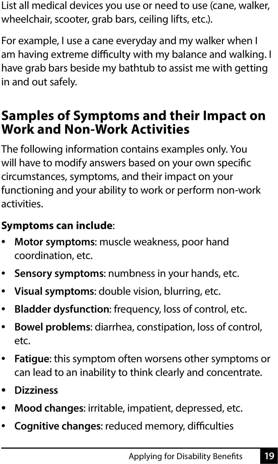 Samples of Symptoms and their Impact on Work and Non-Work Activities The following information contains examples only.