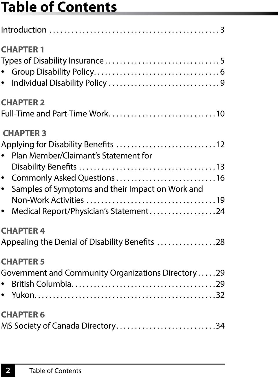 ... 16 Samples of Symptoms and their Impact on Work and Non-Work Activities.... 19 Medical Report/Physician s Statement.... 24 CHAPTER 4 Appealing the Denial of Disability Benefits.