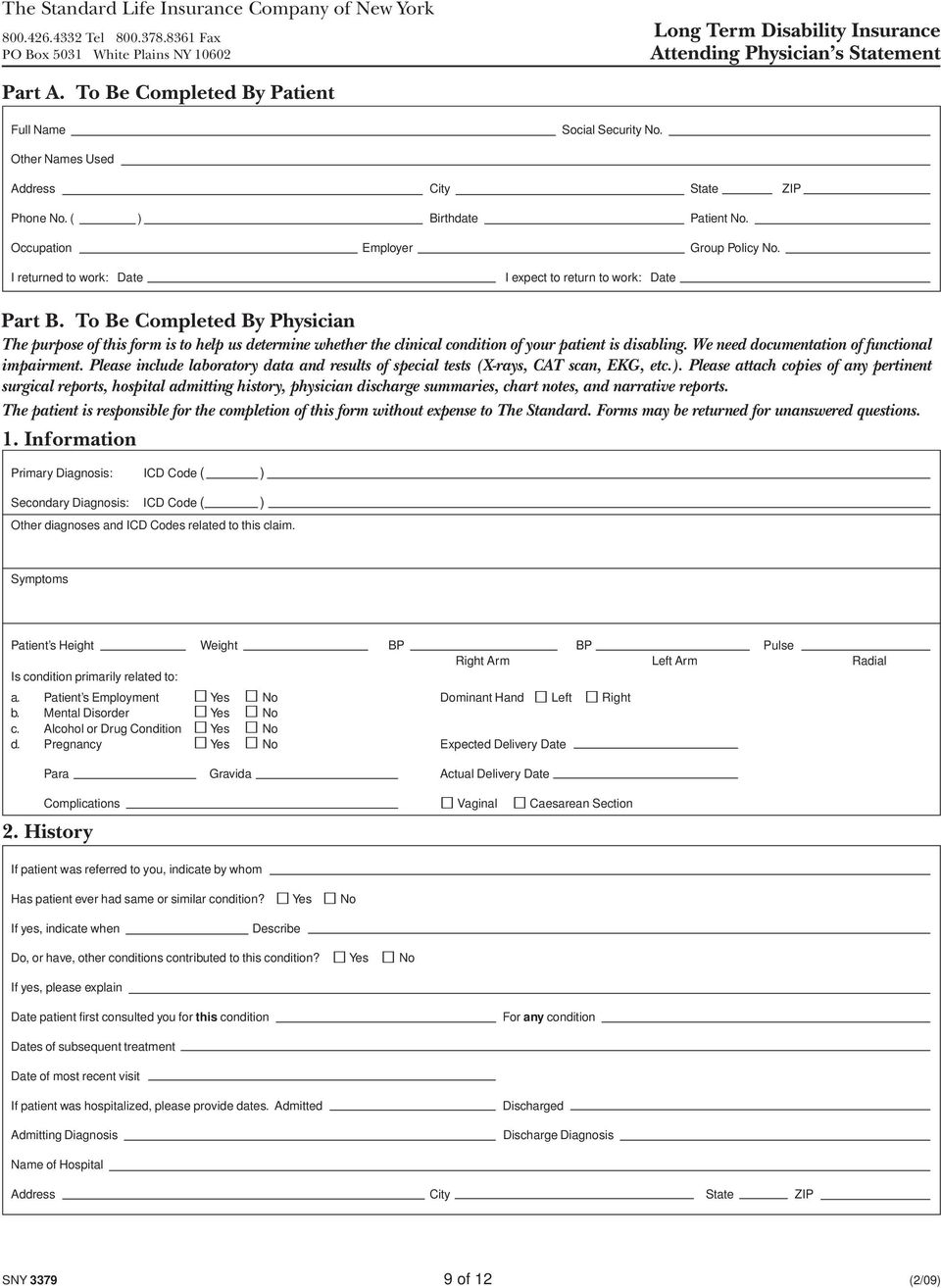 To Be Completed By Physician The purpose of this form is to help us determine whether the clinical condition of your patient is disabling. We need documentation of functional impairment.