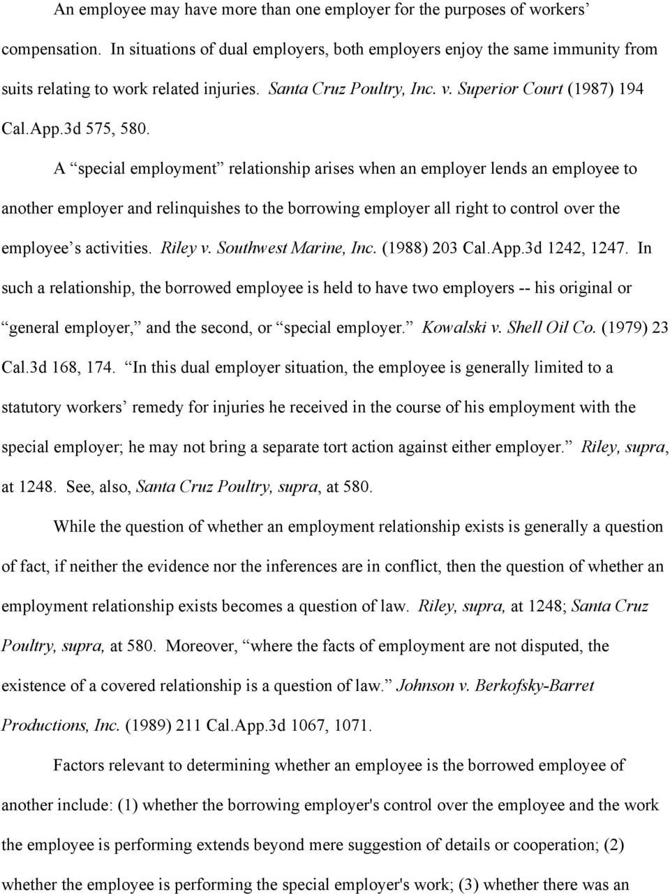A special employment relationship arises when an employer lends an employee to another employer and relinquishes to the borrowing employer all right to control over the employee s activities. Riley v.