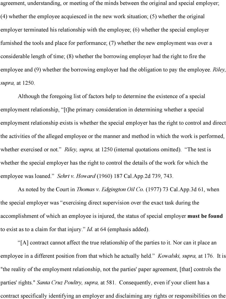 (8) whether the borrowing employer had the right to fire the employee and (9) whether the borrowing employer had the obligation to pay the employee. Riley, supra, at 1250.