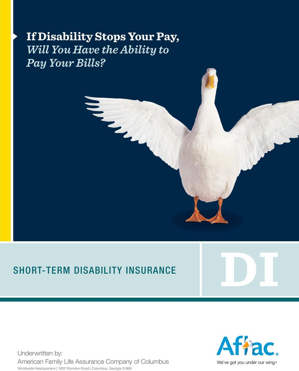 SHORT-TERM DISABILITY INSURANCE DI Underwritten by: American