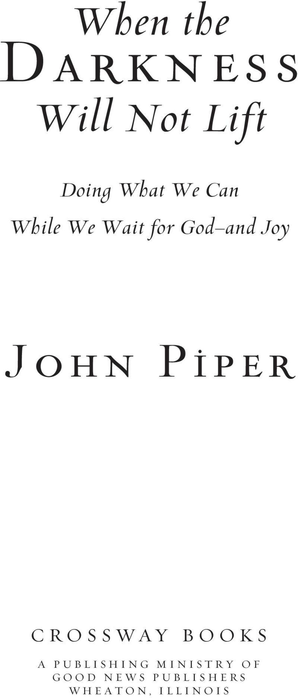 Piper CROSSWAY BOOKS A PUBLISHING MINISTRY