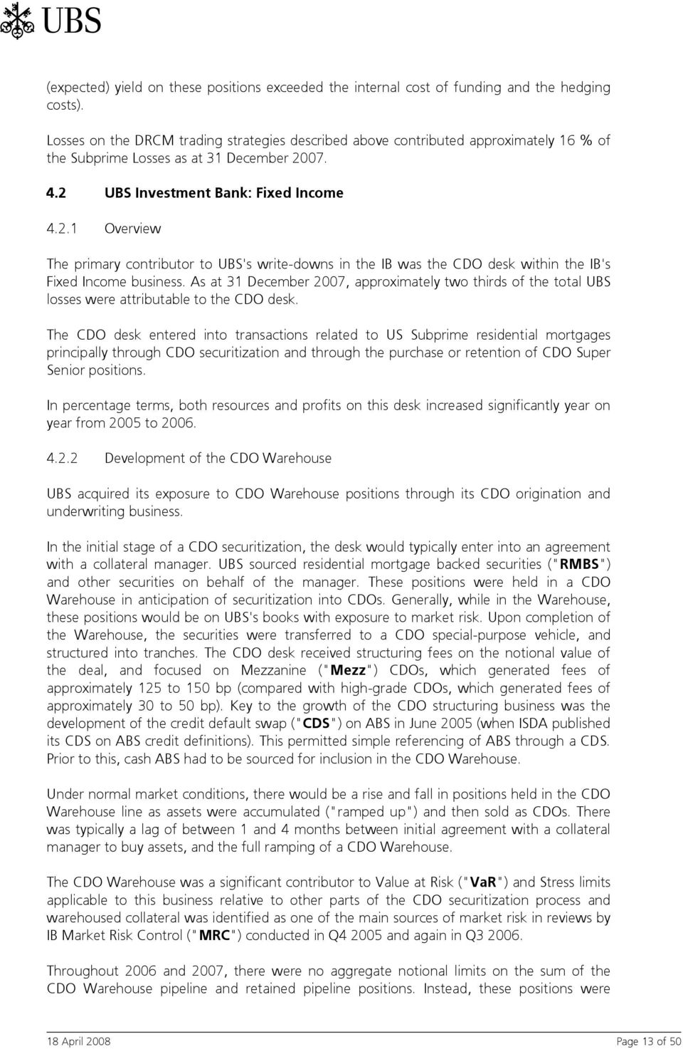 07. 4.2 UBS Investment Bank: Fixed Income 4.2.1 Overview The primary contributor to UBS's write-downs in the IB was the CDO desk within the IB's Fixed Income business.
