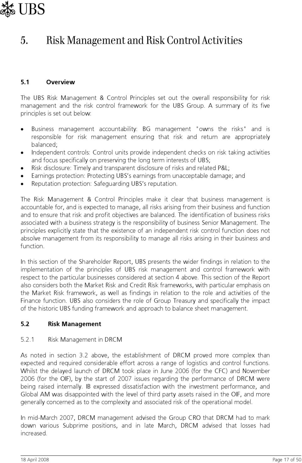 "A summary of its five principles is set out below: Business management accountability: BG management ""owns the risks"" and is responsible for risk management ensuring that risk and return are"