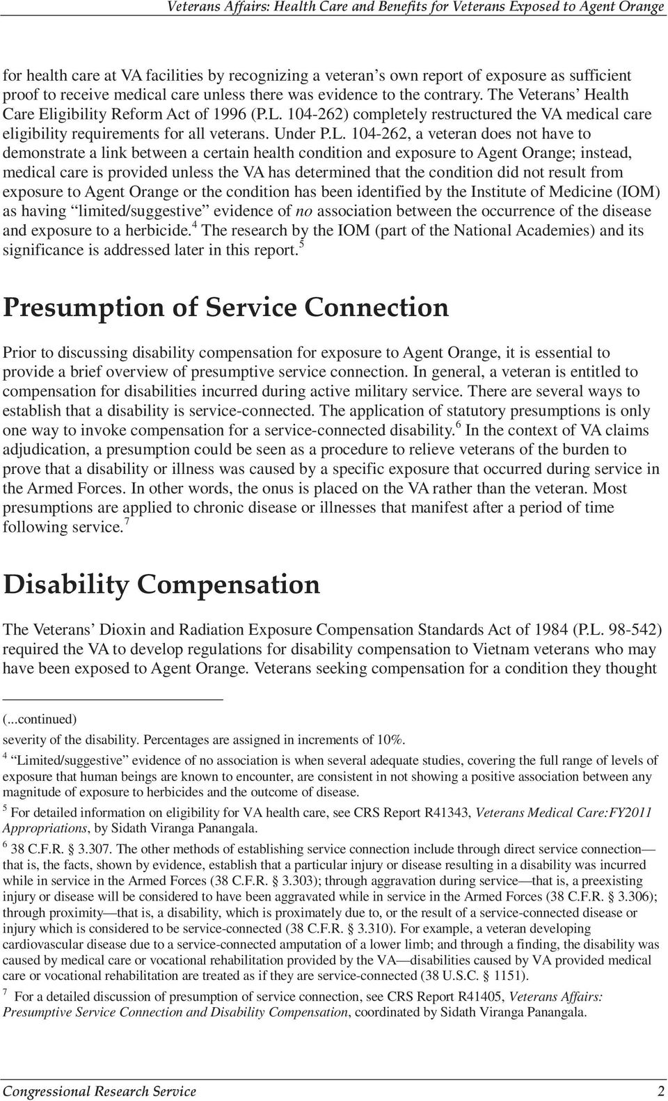 104-262) completely restructured the VA medical care eligibility requirements for all veterans. Under P.L.