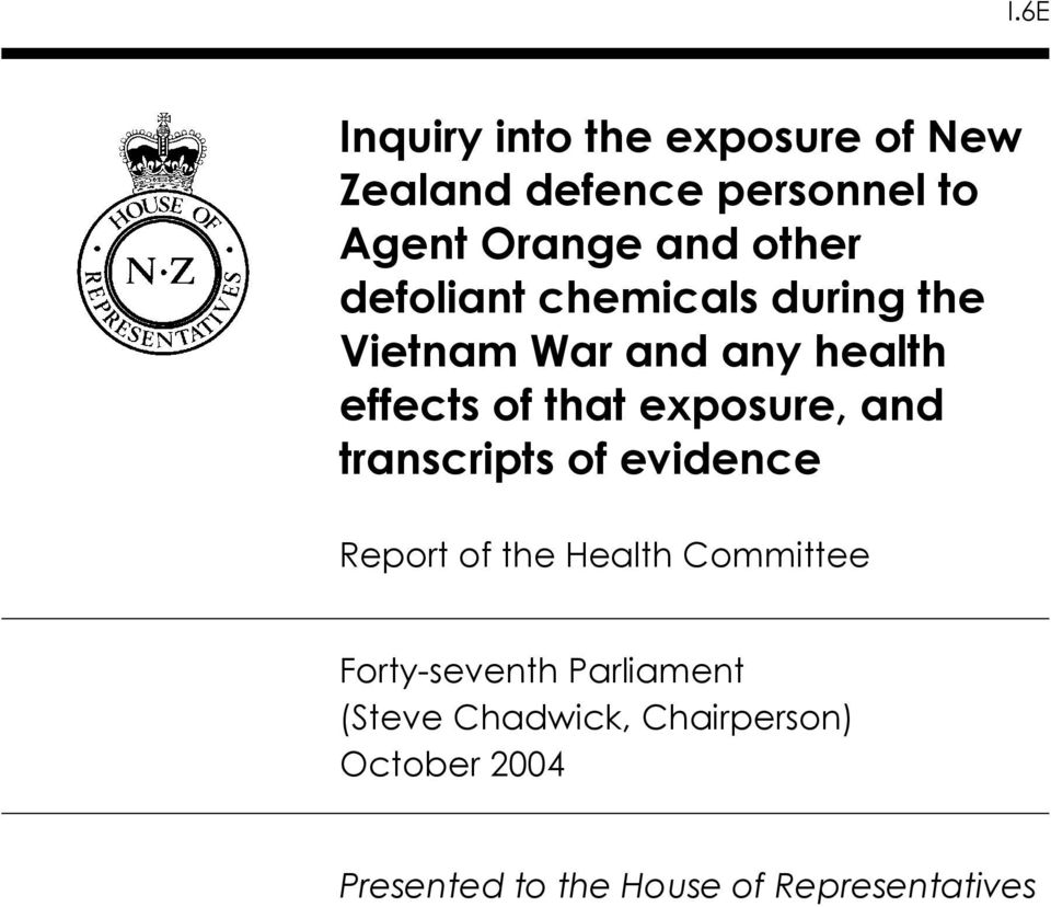exposure, and transcripts of evidence Report of the Health Committee Forty-seventh