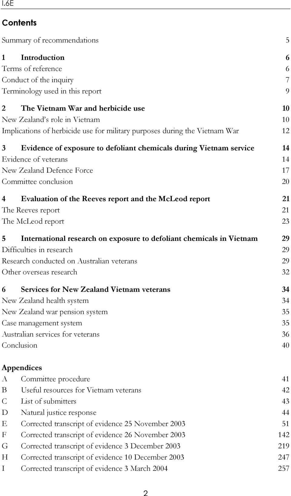 Defence Force 17 Committee conclusion 20 4 Evaluation of the Reeves report and the McLeod report 21 The Reeves report 21 The McLeod report 23 5 International research on exposure to defoliant