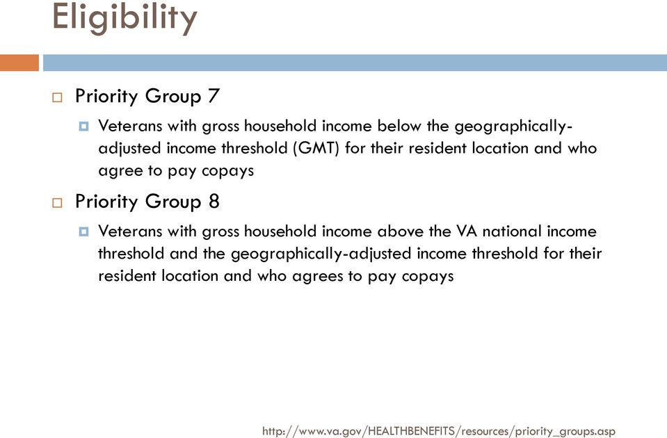 household income above the VA national income threshold and the geographically-adjusted income threshold for