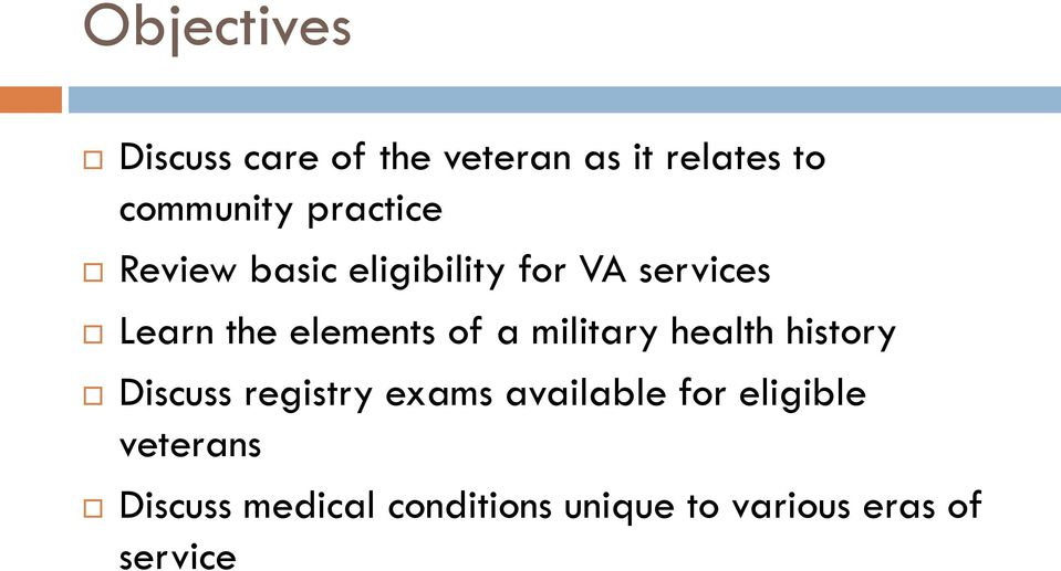 of a military health history Discuss registry exams available for