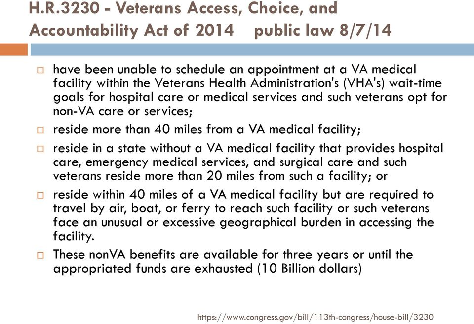 medical facility that provides hospital care, emergency medical services, and surgical care and such veterans reside more than 20 miles from such a facility; or reside within 40 miles of a VA medical