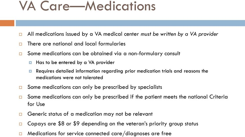 were not tolerated Some medications can only be prescribed by specialists Some medications can only be prescribed if the patient meets the national Criteria for Use