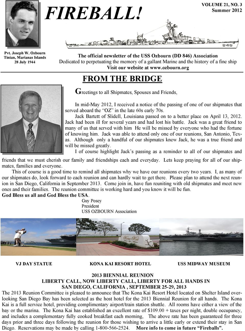org FROM THE BRIDGE Greetings to all Shipmates, Spouses and Friends, In mid-may 2012, I received a notice of the passing of one of our shipmates that served aboard the OZ in the late 60s early 70s.