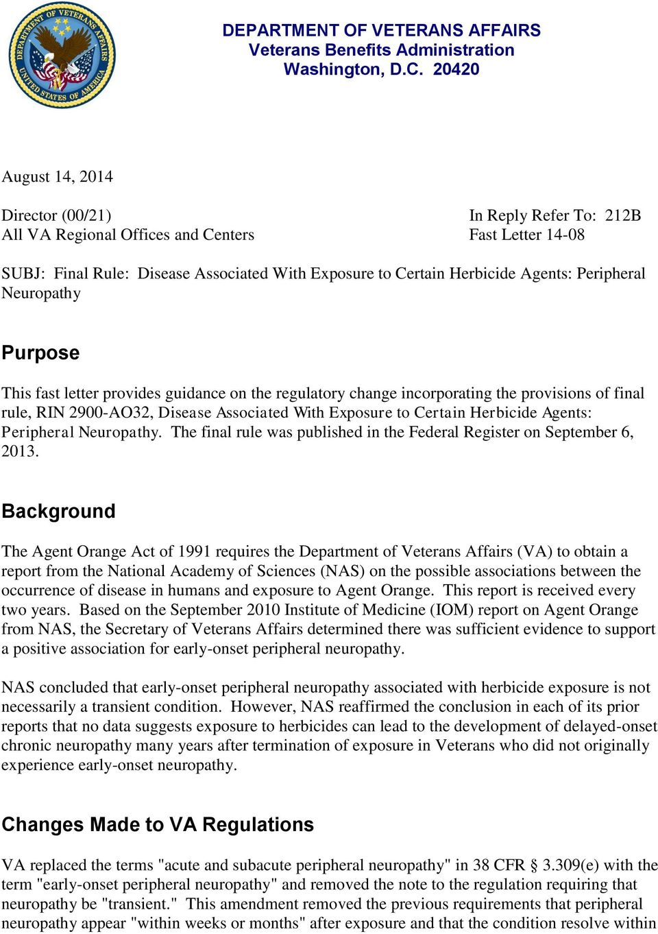 Neuropathy Purpose This fast letter provides guidance on the regulatory change incorporating the provisions of final rule, RIN 2900-AO32, Disease Associated With Exposure to Certain Herbicide Agents: