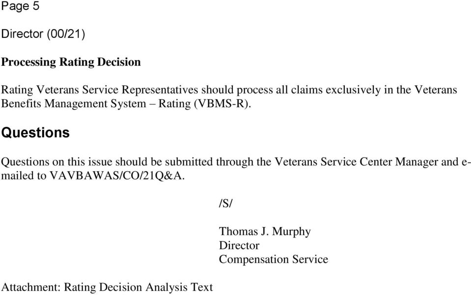 Questions Questions on this issue should be submitted through the Veterans Service Center Manager