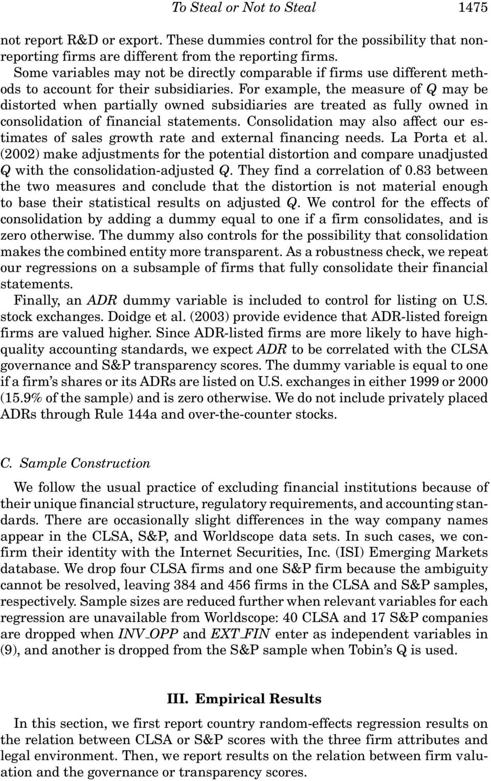 For example, the measure of Q may be distorted when partially owned subsidiaries are treated as fully owned in consolidation of financial statements.