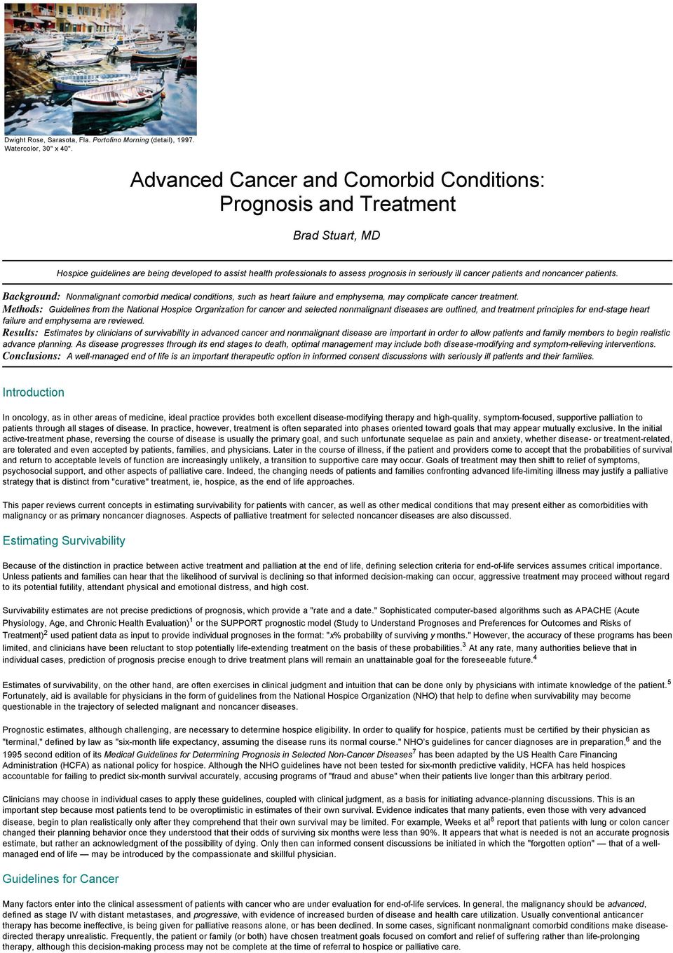 patients and noncancer patients. Background: Nonmalignant comorbid medical conditions, such as heart failure and emphysema, may complicate cancer treatment.
