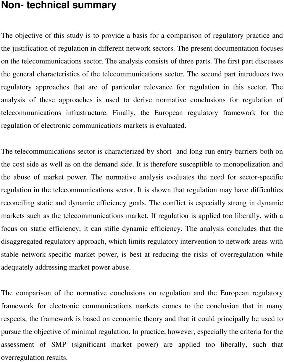 The second part introduces two regulatory approaches that are of particular relevance for regulation in this sector.