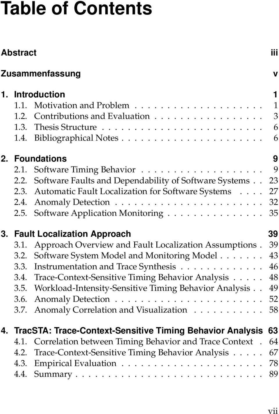 2.3. Automatic Fault Localization for Software Systems.... 27 2.4. Anomaly Detection....................... 32 2.5. Software Application Monitoring............... 35 3.