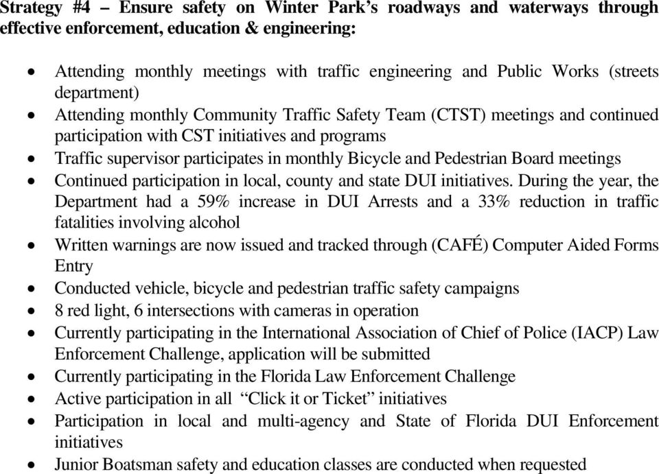 Pedestrian Board meetings Continued participation in local, county and state DUI initiatives.