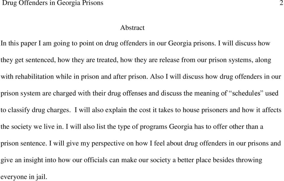 Also I will discuss how drug offenders in our prison system are charged with their drug offenses and discuss the meaning of schedules used to classify drug charges.