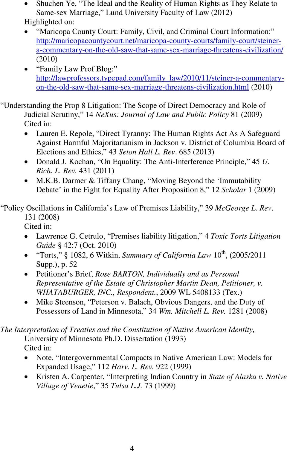 net/maricopa-county-courts/family-court/steinera-commentary-on-the-old-saw-that-same-sex-marriage-threatens-civilization/ (2010) Family Law Prof Blog: http://lawprofessors.typepad.