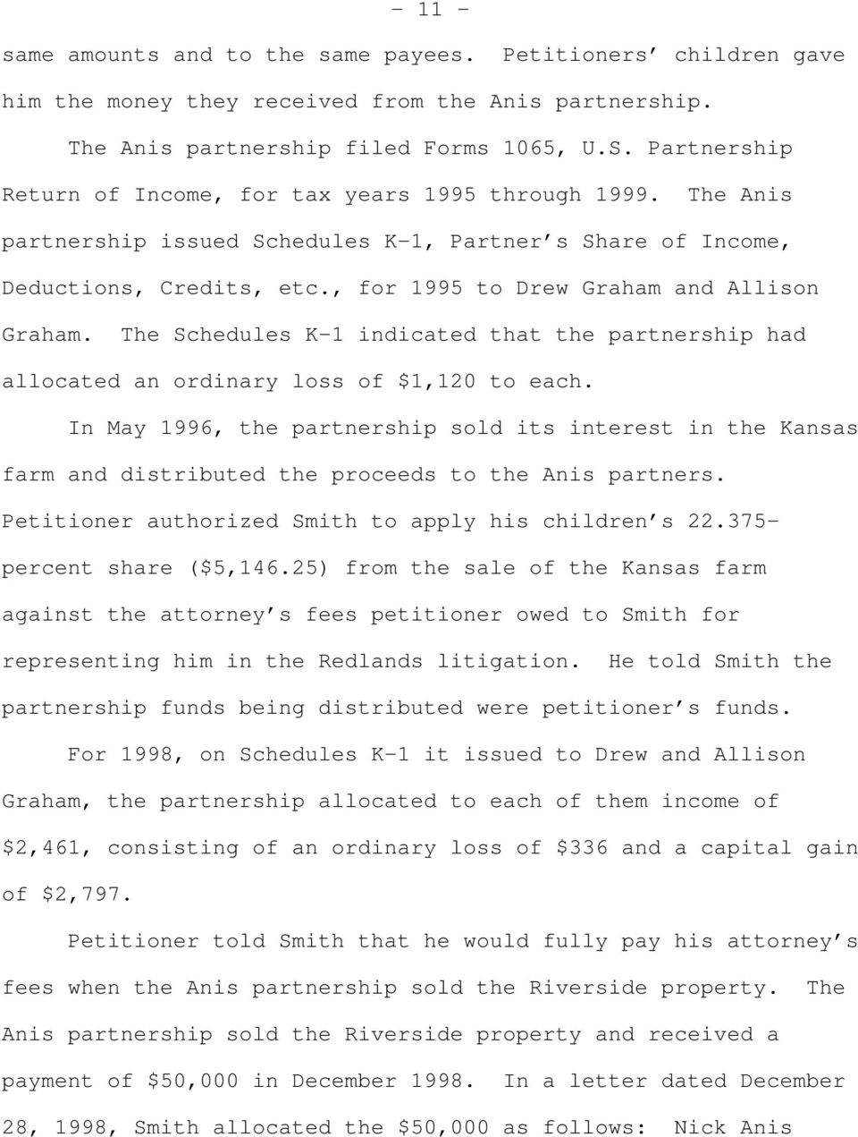 , for 1995 to Drew Graham and Allison Graham. The Schedules K-1 indicated that the partnership had allocated an ordinary loss of $1,120 to each.