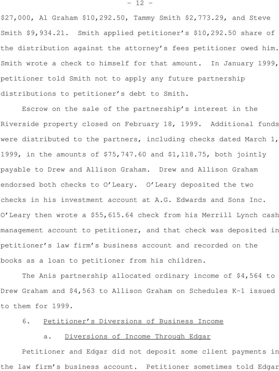 Escrow on the sale of the partnership s interest in the Riverside property closed on February 18, 1999.
