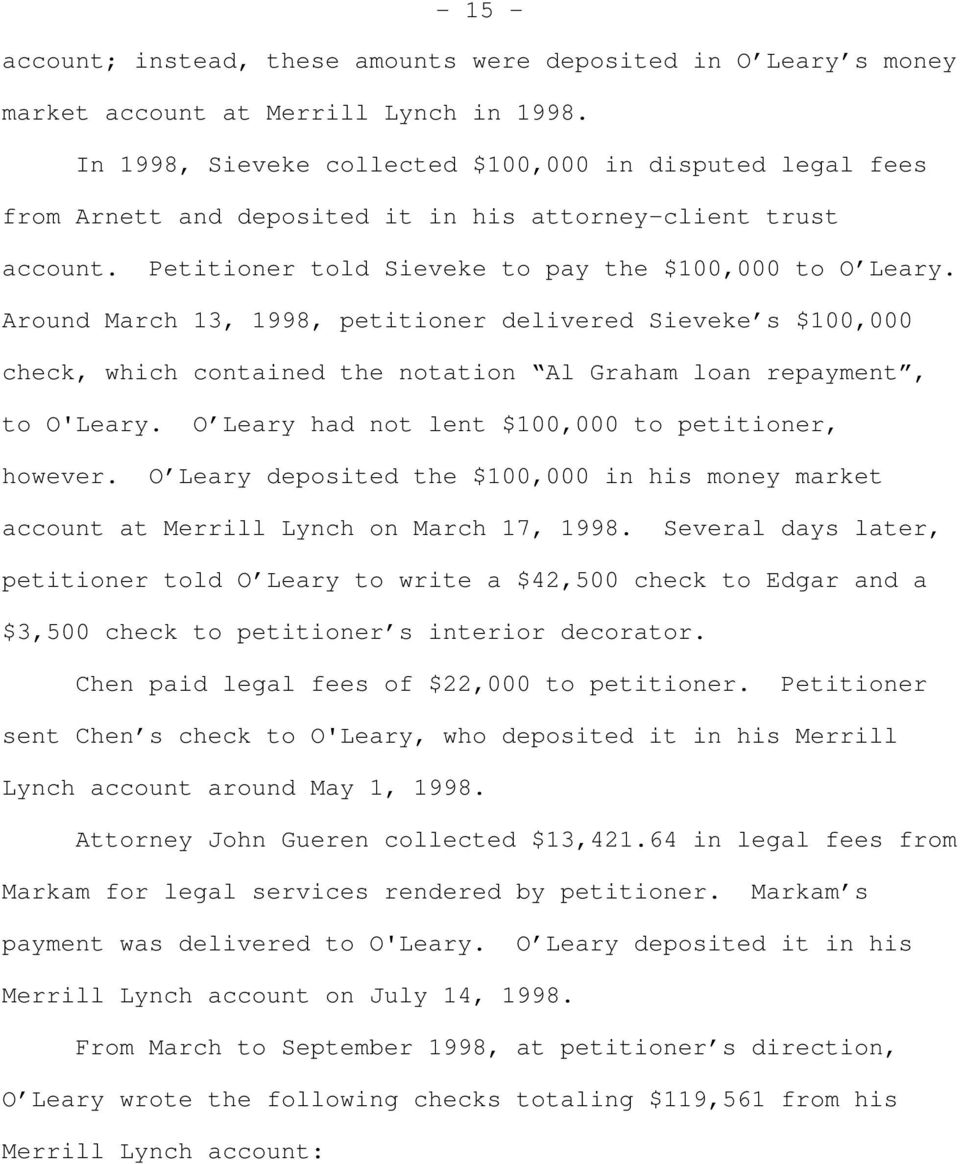 Around March 13, 1998, petitioner delivered Sieveke s $100,000 check, which contained the notation Al Graham loan repayment, to O'Leary. O Leary had not lent $100,000 to petitioner, however.