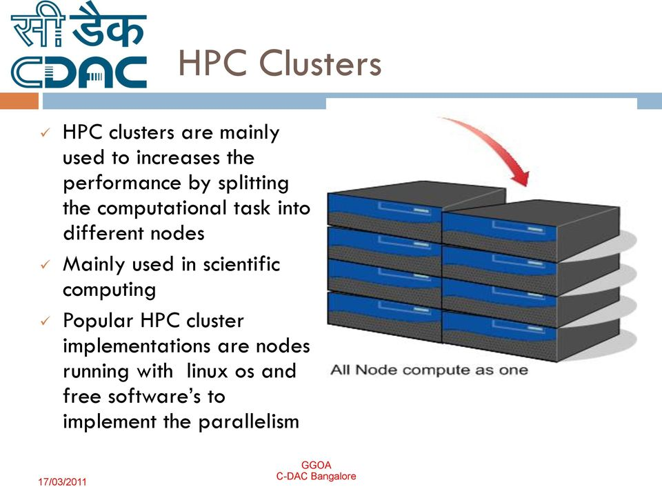 Mainly used in scientific computing Popular HPC cluster