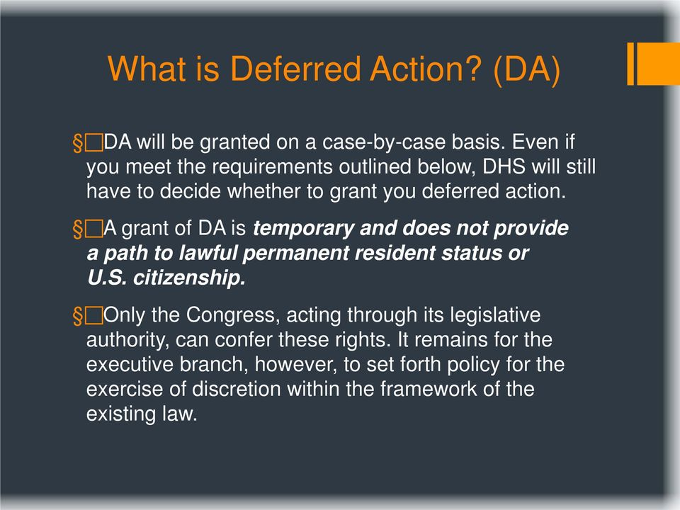 A grant of DA is temporary and does not provide a path to lawful permanent resident status or U.S. citizenship.