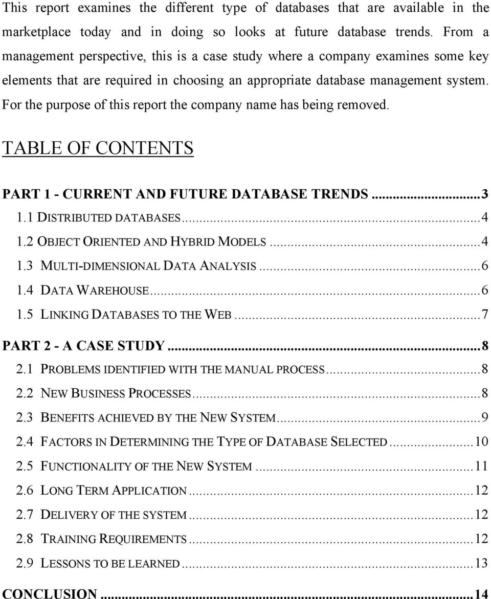 For the purpose of this report the company name has being removed. TABLE OF CONTENTS PART 1 - CURRENT AND FUTURE DATABASE TRENDS...3 1.1 DISTRIBUTED DATABASES...4 1.