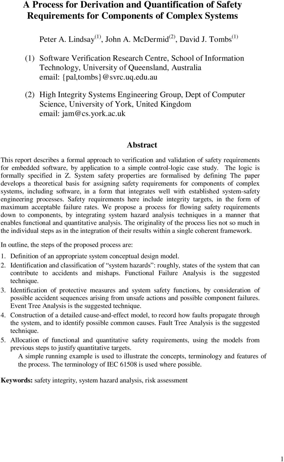 au (2) High Integrity Systems Engineering Group, Dept of Computer Science, University of York, United Kingdom email: jam@cs.york.ac.