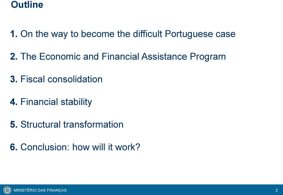 The Economic and Financial Assistance Program 3.