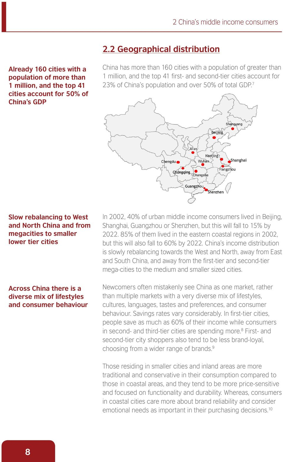 greater than 1 million, and the top 41 first- and second-tier cities account for 23% of China s population and over 50% of total GDP.